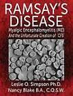 Ramsay's Disease: Myalgic Encephalomyelitis (ME) and the Unfortunate Creation of 'CFS' by Lesley O. Simpson, Nancy Blake (Paperback, 2013)