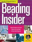 Jewelry Projects from a Beading Insider: Original Designs and Expert Advice from the Editor of BeadStyle Magazine by Cathy Jakicic (Paperback, 2013)