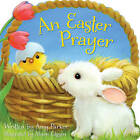 An Easter Prayer by Amy Parker (Board book, 2013)