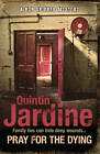 Pray for the Dying by Quintin Jardine (Paperback, 2013)