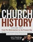 Church History, Volume Two: From Pre-Reformation to the Present Day: The Rise and Growth of the Church in Its Cultural, Intellectual, and Political Context by John D. Woodbridge, Frank A. James (Hardback, 2013)