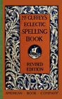 McGuffey's Eclectic Spelling Book by William McGuffey (2010, Paperback)