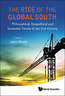 The Rise of the Global South: Philosophical, Geopolitical and Economic Trends of the 21st Century by World Scientific Publishing Co Pte Ltd (Hardback, 2013)