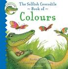 The Selfish Crocodile Book of Colours by Faustin Charles (Board book, 2013)