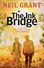 The Ink Bridge by Neil Grant (Paperback, 2012)