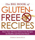 The Big Book of Gluten-Free Recipes: More Than 500 Easy Gluten-Free Recipes for Healthy and Flavorful Meals by Kimberly A. Tessmer (Paperback, 2013)