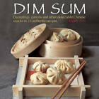 Dim Sum: Dumplings, Parcels and Other Delectable Chinese Snacks in 25 Authentic Recipes by Terry Tan (Hardback, 2014)