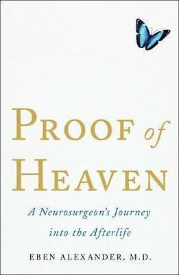 Proof of Heaven  by Dr Eben Alexander