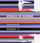 Ronald De Bloeme: Speisereste Kategorie: 3 by Distanz Publishing (Hardback, 2012)