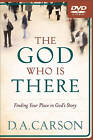 God Who is There: Finding Your Place in God's Story by D. A. Carson (DVD Audio, 2011)