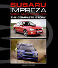 Subaru Impreza WRX and WRX STI: The Complete Story by James Taylor (Hardback, 2012)