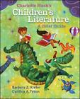 Children's Literature by Barbara Zulandt Kiefer, Charlotte S. Huck and Cynthia A. Tyson (2009, Paperback, Guide (Instructor's), Brief Edition)
