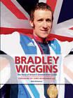 Bradley Wiggins: The Story of Britain's Greatest-ever Cyclist by Press Association Sport (Hardback, 2012)
