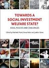 Towards a Social Investment Welfare State?: Ideas, Policies and Challenges by Policy Press (Paperback, 2012)