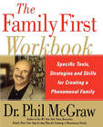 The Family First Workbook: Specific Tools, Strategies, and Skills for Creating a Phenomenal Family by Dr. Phillip McGraw (Paperback, 2005)