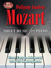 Wolfgang Amadeus Mozart: Sheet Music for Piano: From Easy to Advanced; Over 25 masterpieces by Flame Tree Publishing (Spiral bound, 2012)
