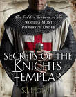 Secrets of the Knights Templar: The Hidden History of the World's Most Powerful Order by Susie Hodge (Hardback, 2013)