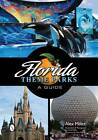 Florida Theme Parks: A Guide by Alex Miller (Paperback, 2013)