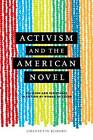 Activism and the American Novel: Religion and Resistance in Fiction by Women of Color by Channette Romero (Hardback, 2012)