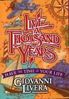 Live a Thousand Years by Giovanni Livera (2004, Paperback)