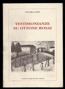 VITTORIA CORTI TESTIMONIANZE SU OTTONE ROSAI - GIORGI & GAMBI EDITORI 1998 - Italia - VITTORIA CORTI TESTIMONIANZE SU OTTONE ROSAI - GIORGI & GAMBI EDITORI 1998 - Italia