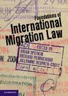Foundations of International Migration Law by Cambridge University Press (Paperback, 2012)