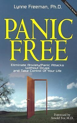 Panic Free : Eliminate Anxiety / Panic Attacks Without Drugs and Take Control o