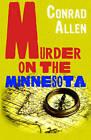 Murder on the Minnesota by Conrad Allen (Paperback, 2013)