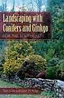 Landscaping with Conifers and Ginkgo for the Southeast by John M. Ruter, Tom Cox (Paperback, 2013)