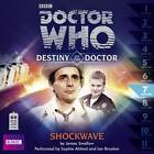Doctor Who: Shockwave (Destiny of the Doctor 7) by James Mortimer, James Swallow (CD-Audio, 2013)