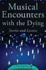 Musical Encounters with Dying: Stories and Lessons by Islene Runningdeer (Paperback, 2013)
