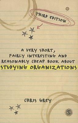 A Very Short, Fairly Interesting & Reasonably Cheap Book About Studying Organiza