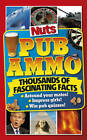 Nuts Pub Ammo: Thousands of Fascinating Facts by Carlton Books Ltd (Paperback, 2013)