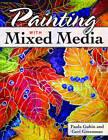 Painting with Mixed Media by Paula Guhin, Geri Greenman (Paperback, 2012)