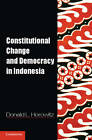 Constitutional Change and Democracy in Indonesia by Donald L. Horowitz (Paperback, 2013)