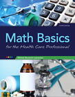 Math Basics for Healthcare Professionals by Michele Lesmeister (Paperback, 2013)