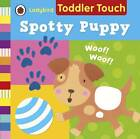 Ladybird Toddler Touch: Spotty Puppy by Ladybird (Board book, 2013)