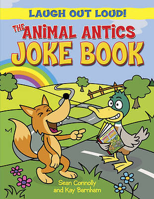 Barnham, Kay, Connolly, Sean, The Animal Antics Joke Book (Laugh Out Loud), Very