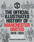 The Official Illustrated History of Manchester United by MUFC (Hardback, 2012)