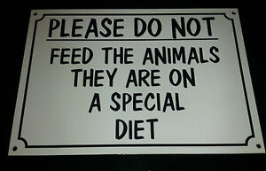 Funny-Sign-DONT-FEED-THE-ANIMALS-SPECIAL-DIET-farm-safari-zoo-A5