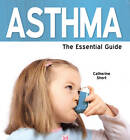 Asthmas: The Essential Guide by Catherine Short (Paperback, 2011)