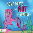 Some Parts are not for Sharing by Julie K. Federico (2009, Paperback)