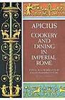 Cooking and Dining in Imperial Rome by Apicius (Paperback, 1978)