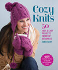 Cozy Knits: 50 Fast & Easy Projects from Top Designers by Tanis Gray (Paperback, 2013)