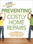 The Reader's Digest Do-It-Yourself Guide to Preventing Costly HomeRepairs : Over 19,000 Easy Hints and Tips by Complete Do-It-Yourself Manual Staff (2009, Paperback)