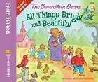 The Berenstain Bears: All Things Bright and Beautiful by Jan Berenstain, Mike Berenstain (Paperback, 2012)