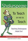 Shakespeare: To Teach or Not to Teach: Teaching Shakespeare Made Fun! by Cass Foster (Paperback, 1994)