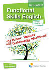 Functional Skills English in Context Motor Vehicle Technology Workbook: Entry 3 Level 2 by John Meed, Anna Rossetti (Mixed media product, 2013)