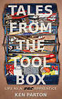 Tales from the Toolbox: Life as a GEC Apprentice by K. C. Parton (Paperback, 2013)
