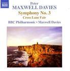 Sir Peter Maxwell Davies - Peter Maxwell Davies: Symphony No. 3; Cross Lane Fair (2012)